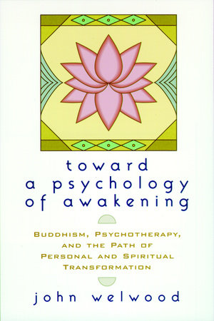 Toward a Psychology of Awakening by John Welwood