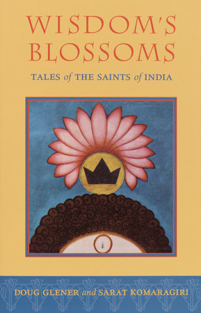 Wisdom's Blossoms by Doug Glener and Sarat Komaragiri