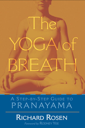 The Yoga of Breath by Richard Rosen