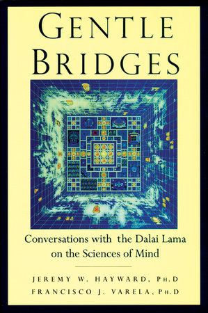 Gentle Bridges by Jeremy W. Hayward and The Dalai Lama