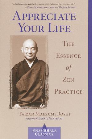 Appreciate Your Life by Taizan Maezumi