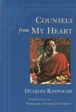 Counsels from My Heart by Dudjom