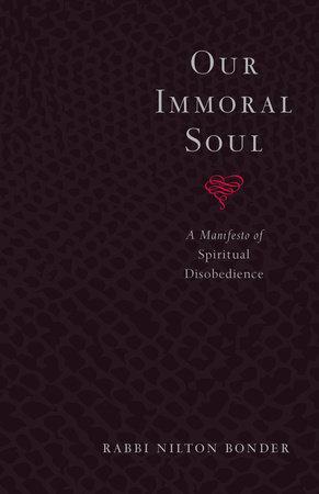 Our Immoral Soul by Rabbi Nilton Bonder