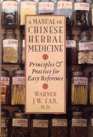 Manual of Chinese Herbal Medicine by Warner J.W. Fan