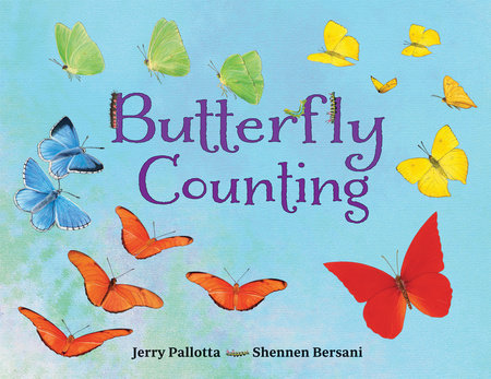 Butterfly Counting by Jerry Pallotta (Author); Shennen Bersani (Illustrator)