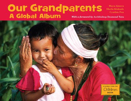 Our Grandparents by Maya Ajmera, Sheila Kinkade and Cynthia Pon