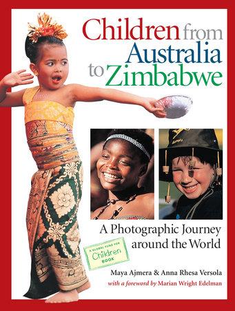 Children from Australia to Zimbabwe by Maya Ajmera and Anna Rhesa Versola