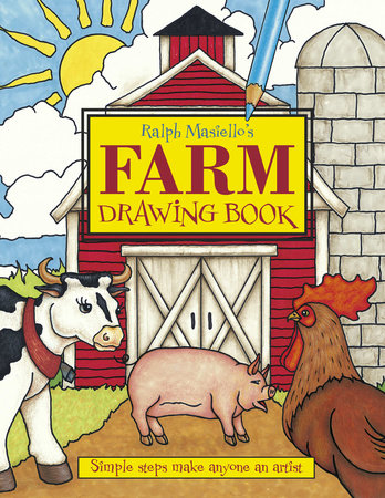 Ralph Masiello S Farm Drawing Book By Ralph Masiello 9781570915376 Penguinrandomhouse Com Books