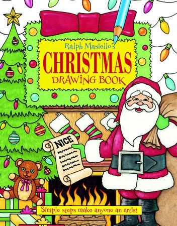 ralph masiello s christmas drawing book by ralph masiello 9781570915437 penguinrandomhouse com books ralph masiello s christmas drawing book by ralph masiello 9781570915437 penguinrandomhouse com books