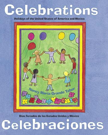 Celebrations/Celebraciones by Nancy María Grande Tabor (Author/Illustrator)