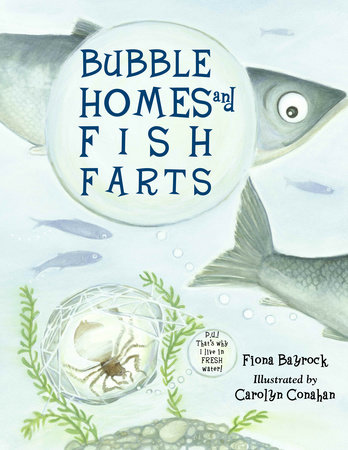 Bubble Homes and Fish FaRTs