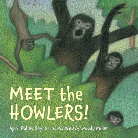 Meet the Howlers! by April Pulley Sayre
