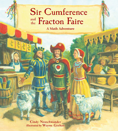 Sir Cumference and the Fracton Faire by Cindy Neuschwander