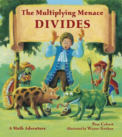The Multiplying Menace Divides