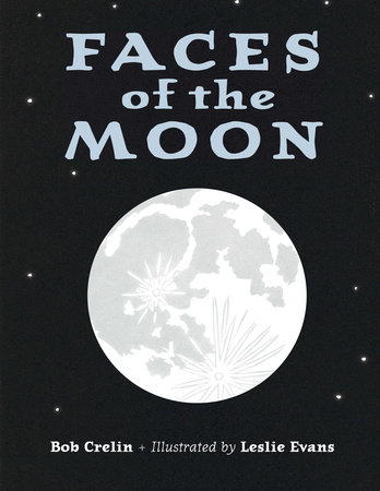 Faces of the Moon by Bob Crelin