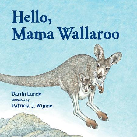 Hello, Mama Wallaroo by Darrin Lunde
