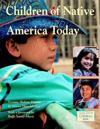 Children of Native America Today by Maya Ajmera and Arlene Hirschfelder