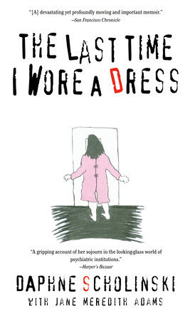 The Last Time I Wore Dress by Daphne Scholinski