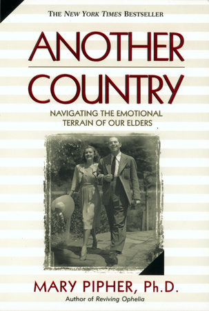 Another Country by Mary Pipher, PhD