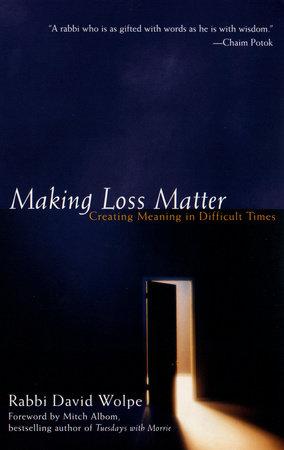 Making Loss Matter by David J. Wolpe