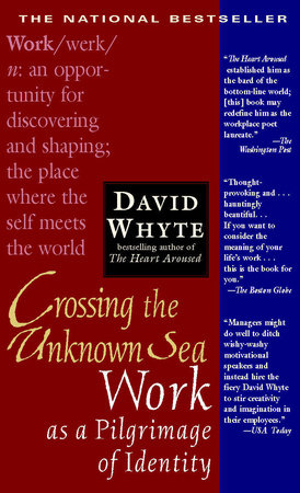 Crossing the Unknown Sea by David Whyte