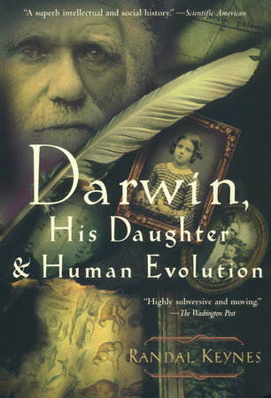 Darwin, His Daughter, and Human Evolution by Randal Keynes