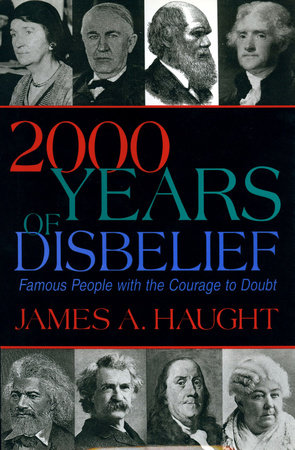 2000 Years of Disbelief by James A. Haugt