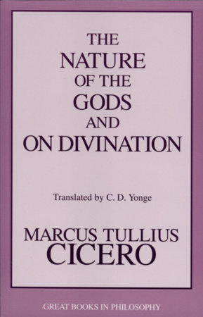 The Nature of the Gods and on Divination by Marcus Tullius Cicero
