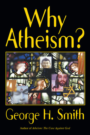 Why Atheism?