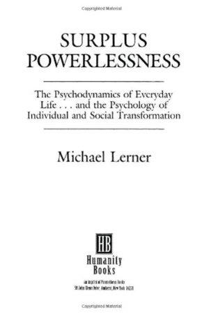 Surplus Powerlessness: by Michael Lerner