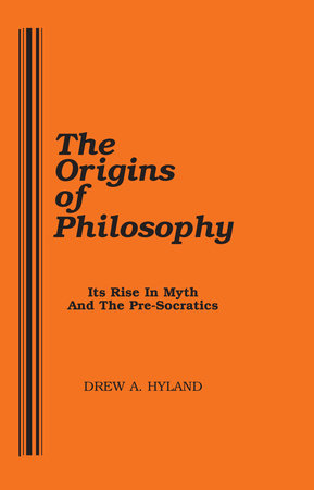 The Origins of Philosophy by Drew A. Hyland