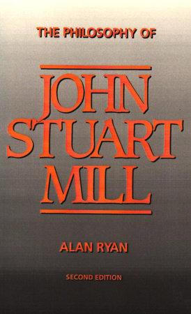 The Philosophy of John Stuart Mill