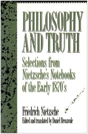 Philosophy and Truth by Friedrich Wilhelm Nietzsche