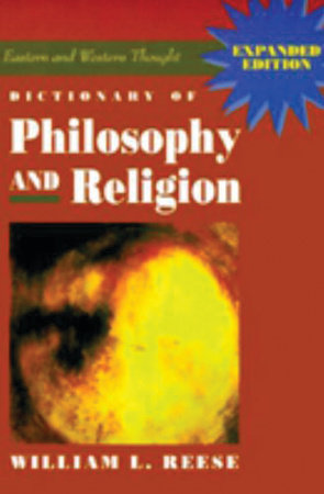 Dictionary of Philosophy and Religion by William L. Reese