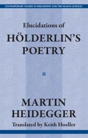 Elucidations of Holderin's Poetry