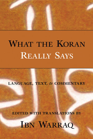 What the Koran Really Says by