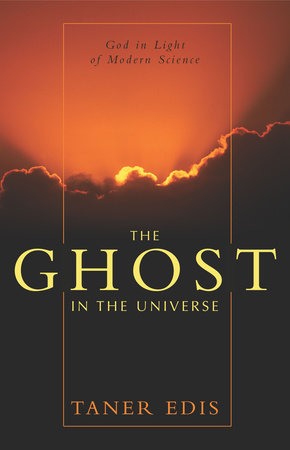 The Ghost in the Universe by Taner Edis