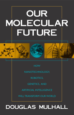 Our Molecular Future by Douglas Mulhall