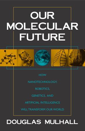 Our Molecular Future