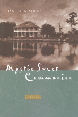 Mystic Sweet Communion by Jane Kirkpatrick