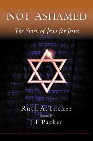 Not Ashamed by Ruth Tucker