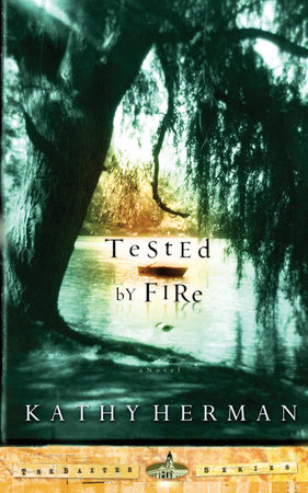 Tested by Fire by Kathy Herman