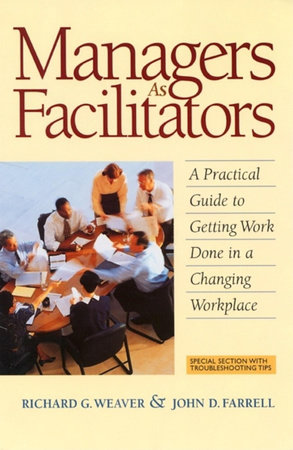 Managers As Facilitators by Richard G. Weaver and John D. Farrell