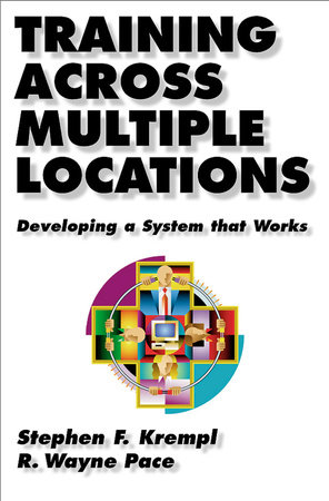 Training Across Multiple Locations by Stephen Krempl and R. Wayne Pace
