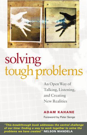 Solving Tough Problems by Adam Kahane