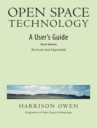 Open Space Technology by Harrison Owen