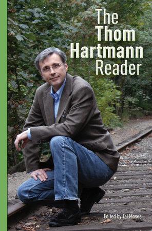 The Thom Hartmann Reader by Thom Hartmann