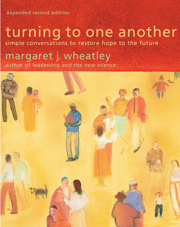 Turning to One Another by Margaret J. Wheatley