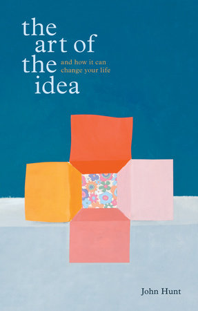 The Art of the Idea by John Hunt