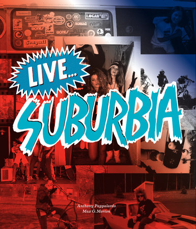 Live...Suburbia! by Anthony Pappalardo and Max G. Morton
